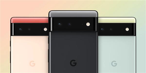 谷歌Pixel 6系列或将于9月发布 搭载定制Tensor芯片首发Android 12
